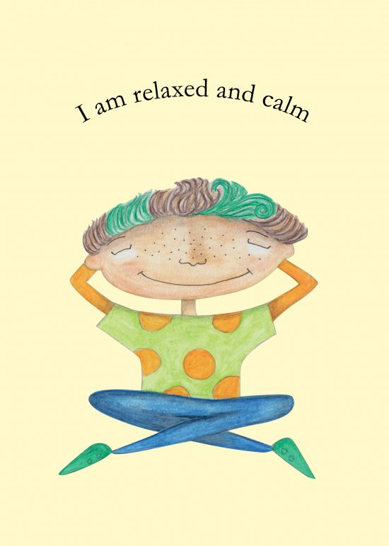 I am relaxed and calm